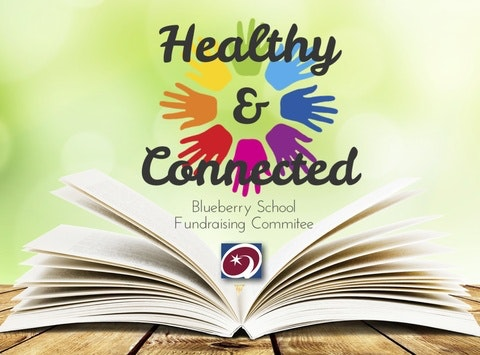 Healthy & Connected - Blueberry School Fundraising Committee