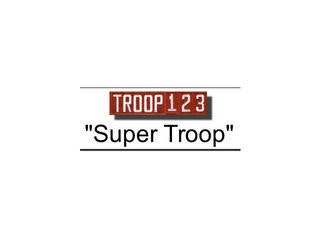 Super Troop 123
