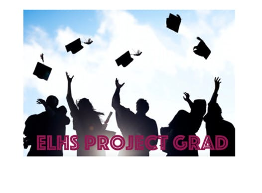 graduation & ceremonies fundraising - ELHS Project Grad