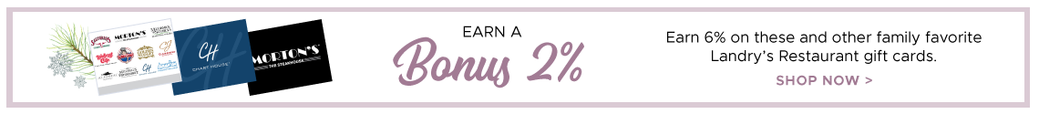 Earn a Bonus 2% on Landry's Gift Cards