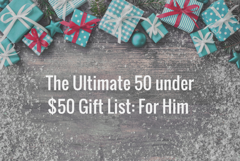 The Ultimate Gift Guide Under $50: For Him