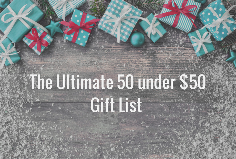 The Ultimate 50 Under $50 Gifting List